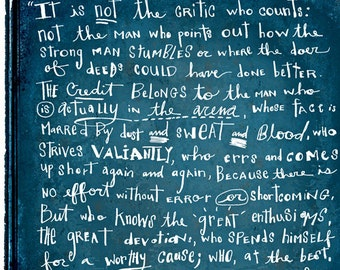 """Theodore Roosevelt's In the arena speech ... """"It is not the critic who counts"""" ... art print ... favorite of Nelson Mandela and many others"""