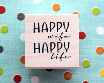 RUBBER Stamp - HAPPY wife HAPPY life
