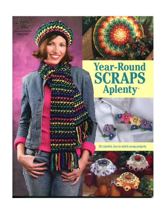 Year Round Scraps Aplenty Crochet Pattern - Annies Attic 875533 - 28 Projects for Scrap Yarn