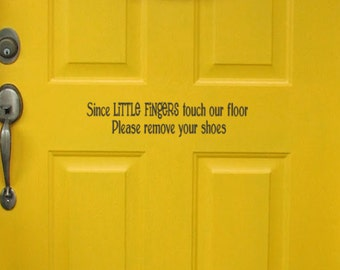 Please Remove Your Shoes Since little Fingers touch our Floor  Wall Decal vinyl words,New Mom, New Dad Gift