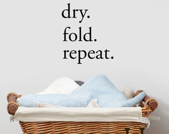 Laundry room wall decal, Wash Dry Fold Repeat, laundry Decor, farmhouse style, wall stickers, wall vinyl, wall decal words for laundry room