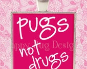 CLOSEOUT SALE Pugs Not Drugs Pendant One Inch 1""