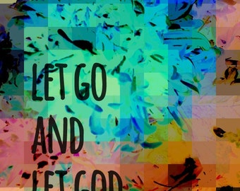 "Art Print 8x10 ""Let Go and Let God"""