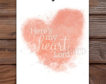 Here's My Heart, Lord - 8x10