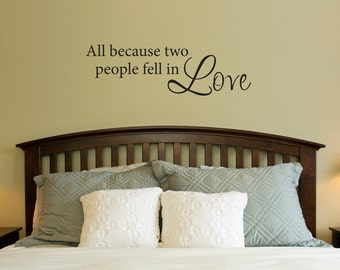 All Because Two People Fell In Love Wall Decal - Bedroom Wall Art - Love Wall Sticker - Medium