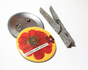 Real Pressed Wildflower Pinback Button- Overflow with Rainbows