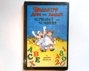 Raggedy Ann and Andy's Alphabet and Numbers, a Vintage Children's ABC and Counting Book