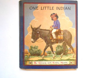 One Little Indian, a Vintage Children's Book by Grace and Carl Moon, 1950