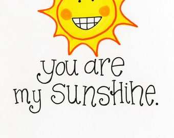 You are my Sunshine -A7 Card- FREE SHIPPING