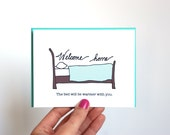Welcome Home Card - The Bed Will Be Warmer With You - Welcome Home