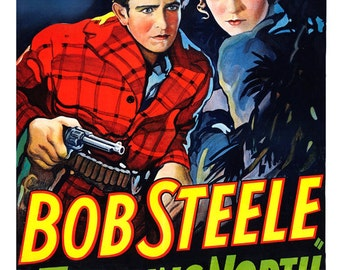 """Trailing North Bob Steele - Home Theater Media Room Decor - Classic Western Movie Poster Print  13""""x19"""" - Vintage Movie Poster -"""