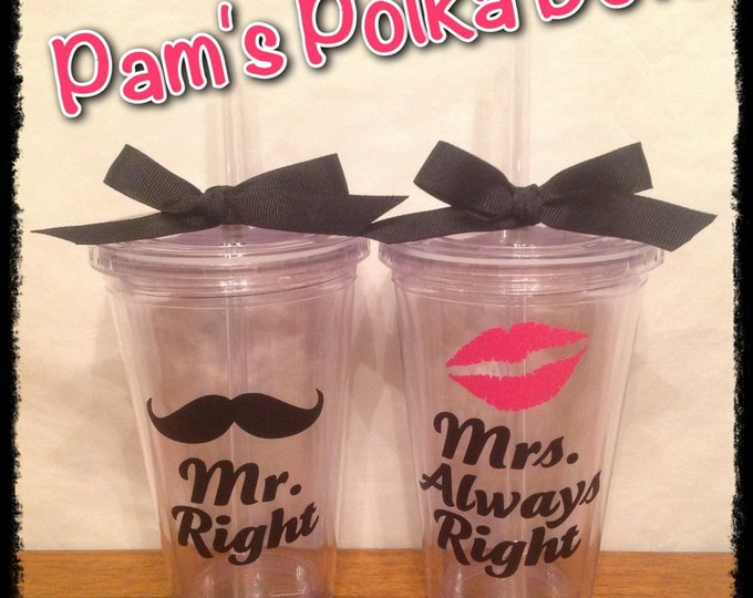 Mr. RIGHT & Mrs. ALWAYS RIGHT Set of 2 Clear Acrylic Tumblers with Mustache and Lipstick Kiss Wedding Engagement Gift
