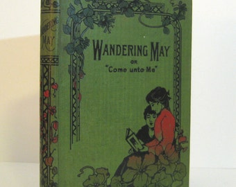 Wandering May, or Come Unto Me by Mary L. Code, Antique Christian Children's Book published in Kilmarnock, Scotland Vintage Book