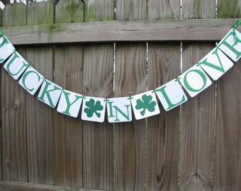 Lucky In Love, St. Patrick's Day, Lucky Wedding, Lucky Sign, Shamrock Banner, Bridal Shower, Wedding Banner, Green, St Patty's, Photo Prop