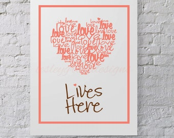 "Typography, Love Lives Here, digital print, 8""x10"""