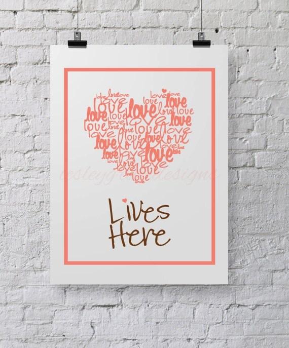 "Typography, Love Lives Here, digital print, 8""x10"""