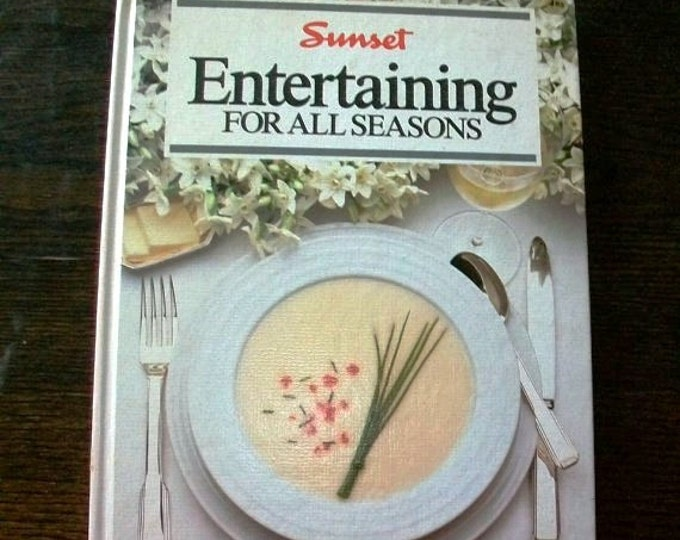 Vintage Cookbook Entertaining For All Seasons By Sunset HC