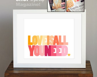 Love Is All You Need, Inspiring Typography Art Print - Beatles quote - orange, red, pink - bright colors, family gift - 8 x 10