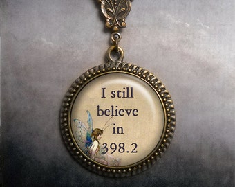 I still believe in 398.2 fairy tale necklace, fairy jewelry librarian gift, Valentines gift romantic love fairy necklace fairy pendant