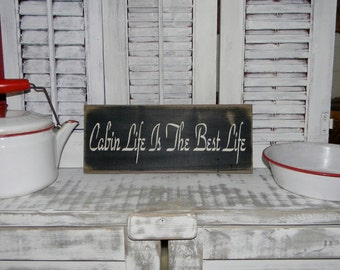 Primitive Sign Cabin Life Is The Best Life Country Home Log Cabin Decor