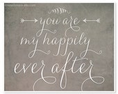 You Are My Happily Ever After Typography Print - 8x10 or 11x14 Size Wedding Decor - Wedding Gift - Wall Art - Gray - Sweet Rustic - Charming - IslaysTerrace