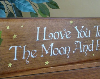I Love You To The Moon And Back Wooden Primitive Sign