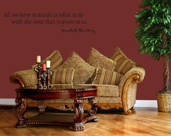 All We Have to Decide Time Given to Us Vinyl Wall Decal Quotes (v323)