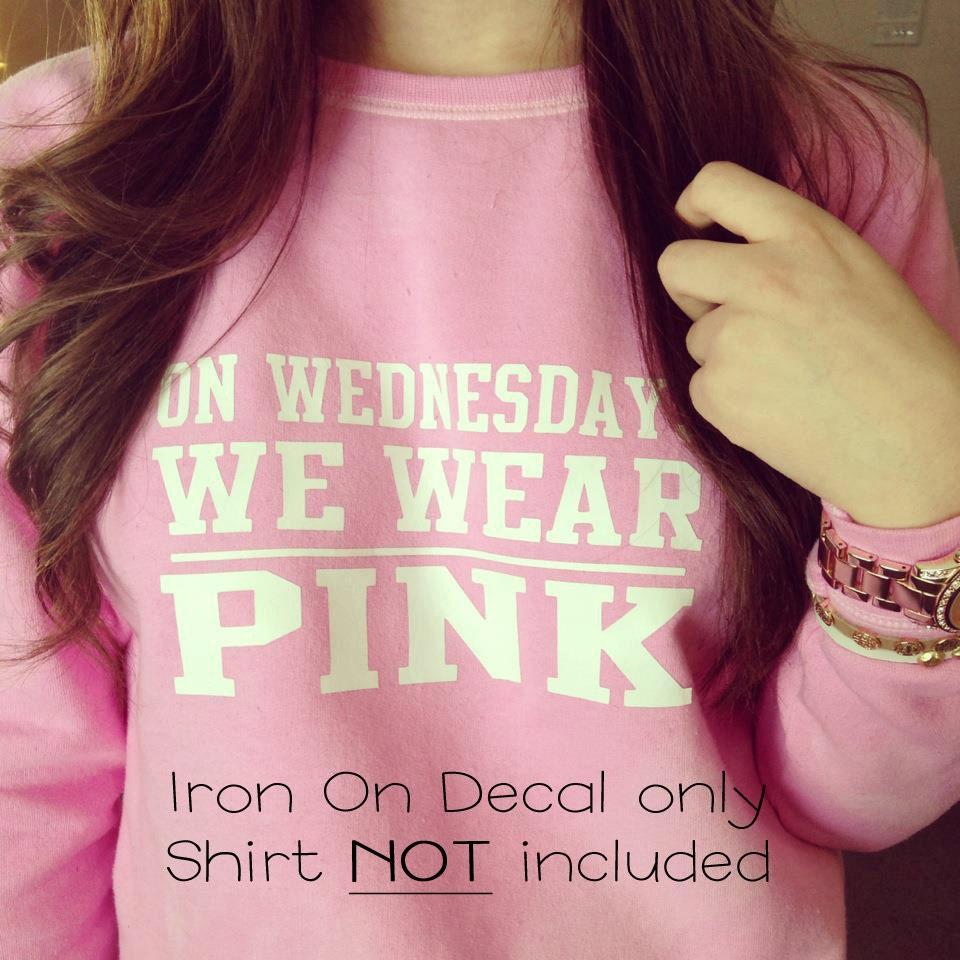 On Wednesdays We Wear Pink Mean Girls Movie Inspired Iron On
