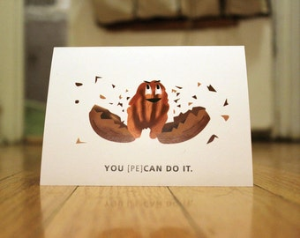You Pecan Do It. Blank, Illustrated, Nut Pun Greeting Card