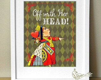 Alice in Wonderland  Queen of Hearts  Off With Her Head  Art Print 8 x    Queen Of Hearts Alice In Wonderland Off With Their Heads