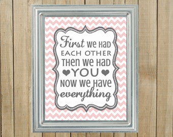 Pink Chevron with Gray First We Had Each Other Nursery Wall Decor, Playroom, Gift, Printable, Custom Digital File
