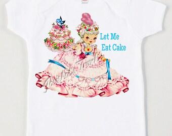 "Marie Antoinette Shirt - ""Let Me Eat Cake"" - Tea Party Shirt - French Theme Birthday T Shirt - Girl Birthday Retro Tee Vintage Personalized"