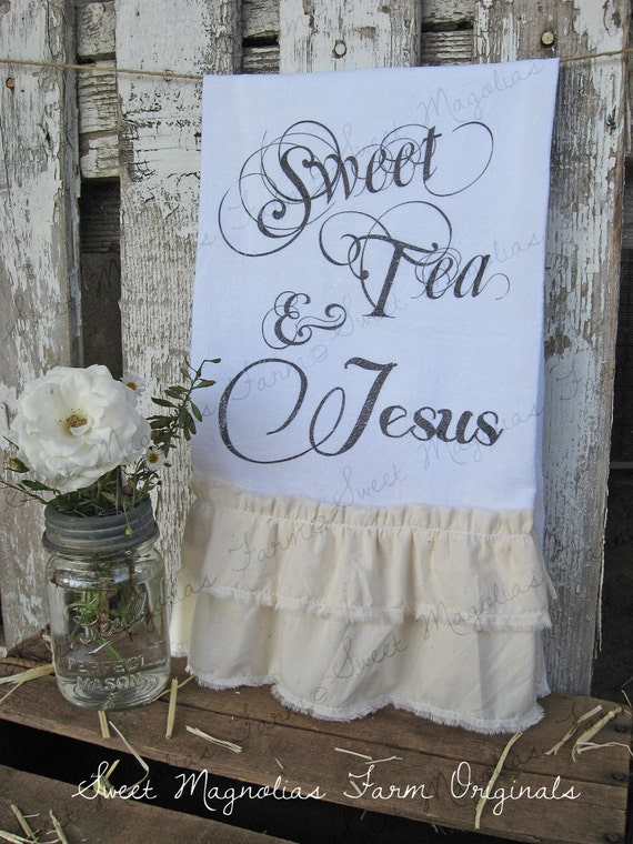 "Flour Sack Kitchen Towel... Farmhouse Style Shabby Chic Cottage Ruffle Southern Saying... ""Sweet Tea and Jesus"""