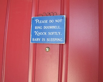 READY TO SHIP Please Do Not Ring Doorbell Knock Softly -Baby is Sleeping-  Primitive Door Sign