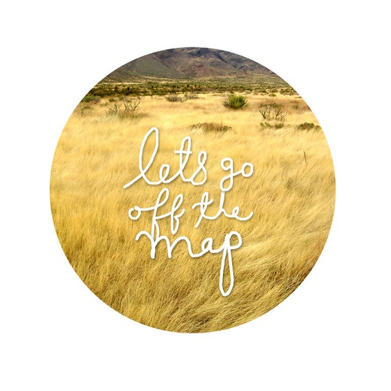 Lets Go Off the Map, Wanderlust handwritten Graphic Print, Travel, Road trip / grasses, safari, journey adventure