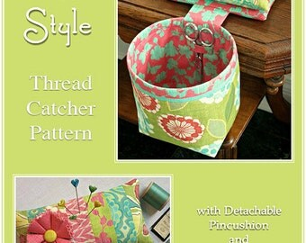 SEW IN STYLE Thread Catcher Sewing Pattern -Sewing Accessory - Pincushion Scrap Bag - Fat Quarter Friendly - Curry Bungalow