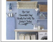 Wall Decal Laundry Room Decor Sign - The Most Memorable Days Usually End with the Dirtiest Clothes - Laundry Room Sayings