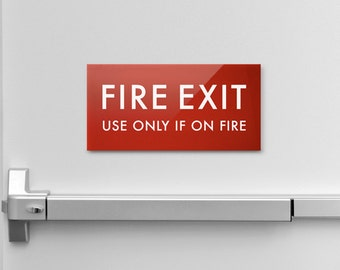 Funny Fire Exit Sign. Silly Emergency Exit Fire Safety Signage for the Home or Office. Use Only if on Fire