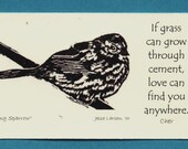 Magnet. Birds. Song sparrow block print by Jesse Larsen with Cher quote. Ivory-colored business card size. Soulful. Smart. timeless.