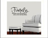 Family Wall Decal - Family Where Life Begins and Love Never Ends - Love Vinyl Wall Decal - Family Den Living Room Wall Art Decals