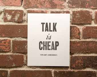 Talk is Cheap - Letterpress Print - Limited Edition of 20