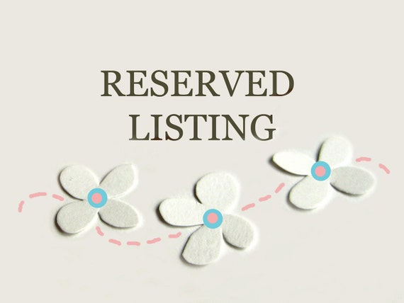 RESERVED LISTING for Eydie