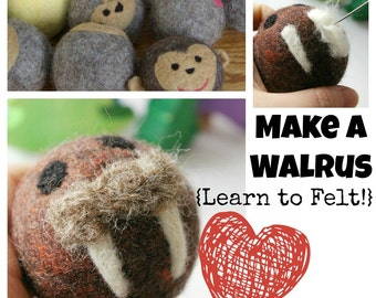 Waldorf Wool Ball TUTORIAL: The Walrus (Learn to Wet and Needle Felt, PDF ONLY)
