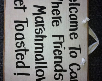 Welcome to camp where friends and marshmallows get toasted sign wood plaque outdoor campfire Trimble Crafts