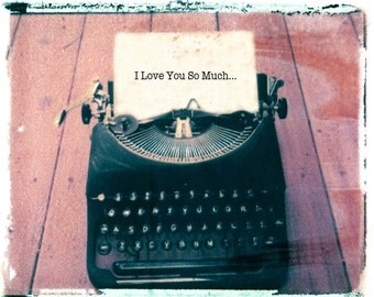 Typewriter Card I Love You So Much or Your Personalized Greeting