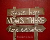 Wedding Sign SHOES HERE, Vows There, Love Everywhere Romantic Beach Decorations Hand Painted Reclaimed Wood. Rustic Weddings. Country