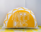 Original Screen Printed HAPPY DAYS SUNSHINE Cushion / Softie in Sunflower Yellow