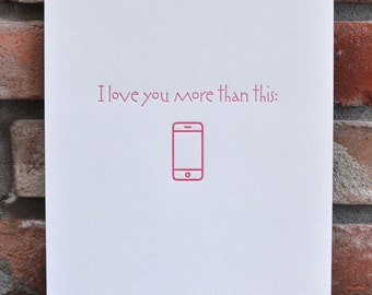 Limited Edition Letterpress Wall Art piece 'I love you more than (iphone image)' 8.5 x 11