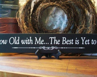 Grow Old With Me Wood Sign, Romantic Sign, Valentine, Wedding, Anniversary, Love Sign, Wedding Decor, Bridal Shower Gift