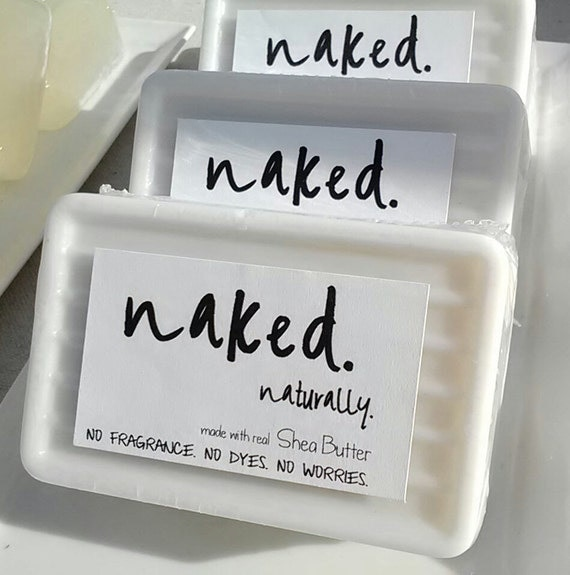naked. naturally. Soap. No Fragrance. No Dyes. No Worries